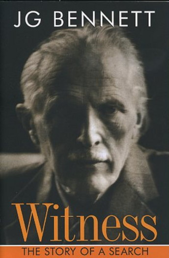 WITNESS: THE STORY OF A SEARCH. J. G. Bennett.