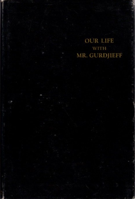 OUR LIFE WITH MR. GURDJIEFF. Thomas de Hartmann.