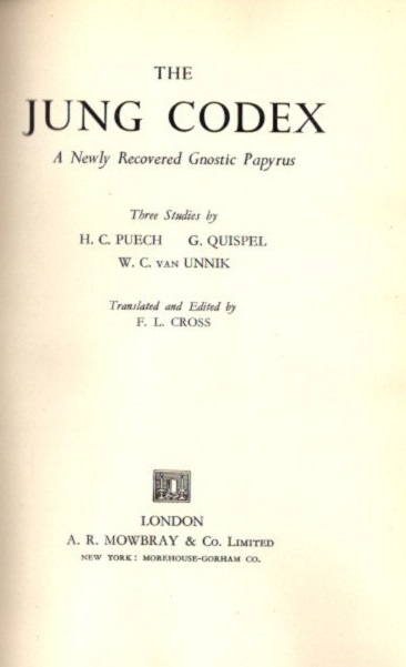 THE JUNG CODEX: A NEWLY RECOVERED GNOSTIC PAPYRUS. H. C. Puech, G. Quispel, W. C. van Unnik.