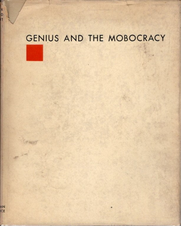 GENIUS AND THE MOBOCRACY. Frank Lloyd Wright.