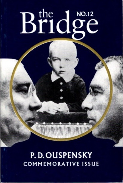 THE BRIDGE NO. 12, OUSPENSKY COMMEMORATIVE ISSUE. P. D. Ouspensky.