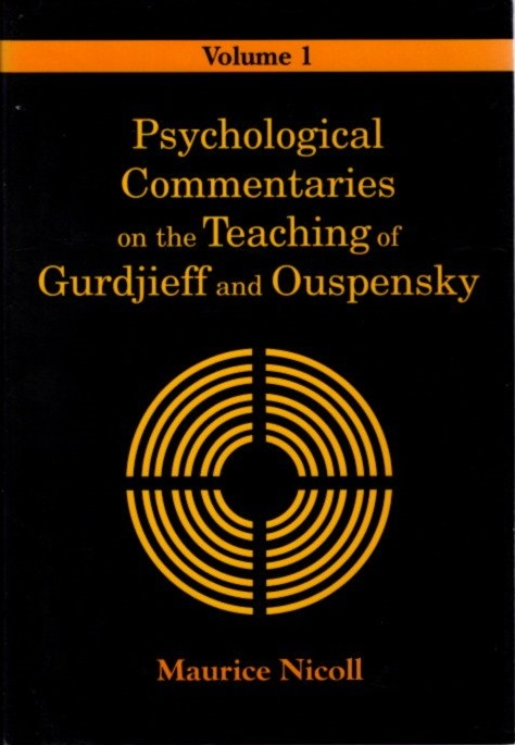 PSYCHOLOGICAL COMMENTARIES ON THE TEACHINGS OF GURDJIEFF AND OUSPENSKY, VOL. 1. Maurice Nicoll.