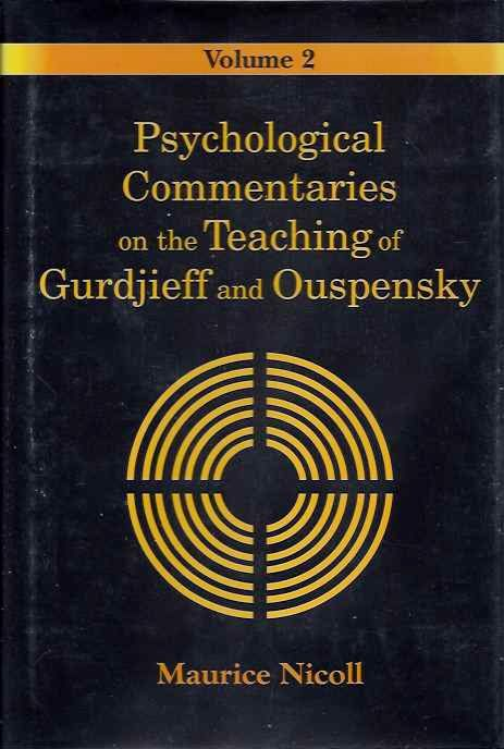 PSYCHOLOGICAL COMMENTARIES ON THE TEACHINGS OF GURDJIEFF AND OUSPENSKY, VOL. 2. Maurice Nicoll.