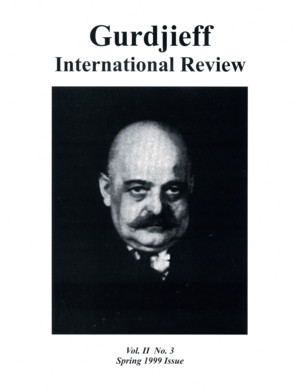A FOCUS ON HISTORICAL ESSAYS: GIR VOL II, #3, SPRING 1999.; Gurdjieff International Review