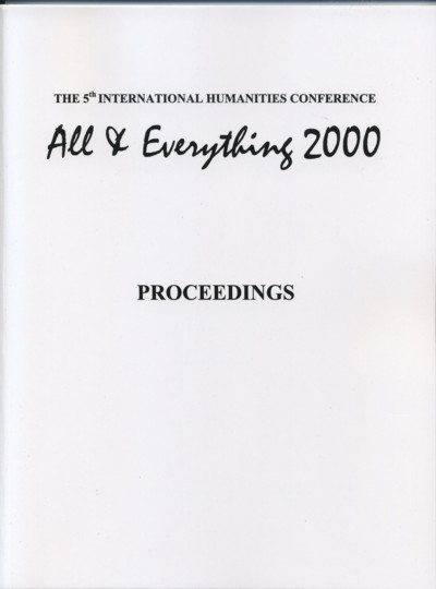 THE PROCEEDINGS, 2000: ALL & EVERYTHING CONFERENCE. International Humanities Conference.