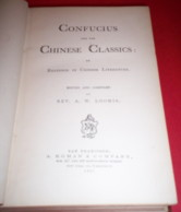 CONFUCIUS AND THE CHINESE CLASSICS: OR, READINGS IN CHINESE LITERATURE. A. W. Loomis.