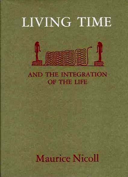 LIVING TIME, AND THE INTEGRATION OF THE LIFE. Maurice Nicoll.