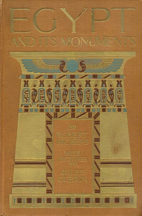 EGYPT AND ITS MONUMENTS. Robert Hichens.