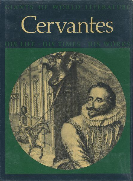 CERVANTES: HIS LIFE, HIS TIMES, HIS WORKS. Salvator Attanasio, trans.