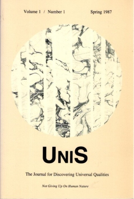 UNIS: THE JOURNAL FOR DISCOVERING UNIVERSAL QUALITIES, SPRING 1987, VOL. 1, NO. 1.: Not Goving Up on Human Nature. Saul Kuchinsky.