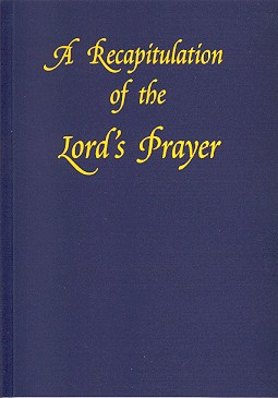 A RECAPITULATION OF THE LORD'S PRAYER.