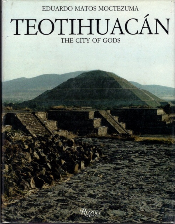 TEOTIHUACAN: THE CITY OF GODS. Eduardo Matos Moctezuma.