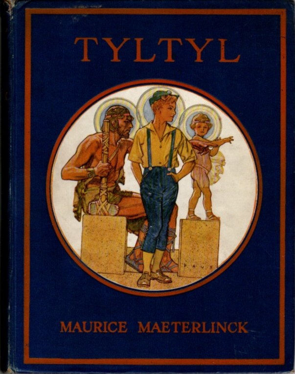 "TYLTYL.; Being Maurice Maeterlinck's Play ""The Betrothal"", Told for Children. Maurice Maeterlinck."