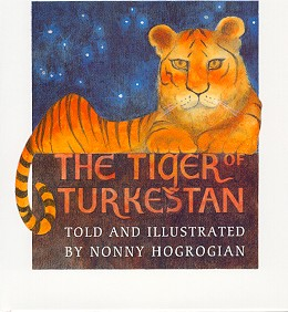 THE TIGER OF TURKESTAN. Nonny Hogrogian.