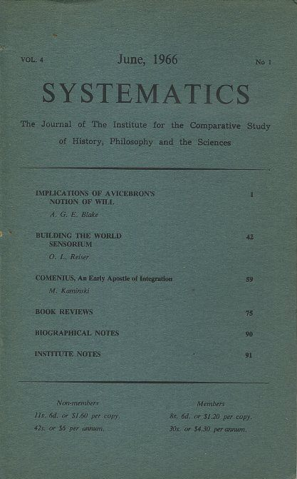 SYSTEMATICS: VOL. 4, NO. 1; JUNE 1966.: The Journal of the Institute for the Comparative Study of History, Philosophy and the Sciences. O. L. Reiser, A G. E. Blake, M. Kaminski.