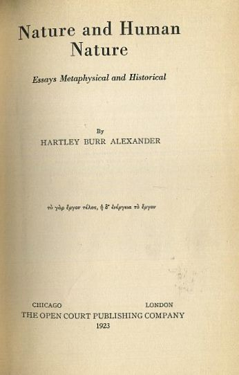 NATURE AND HUMAN NATURE: ESSAYS METAPHYSICAL AND HISTORICAL. Hartley Burr Alexander.