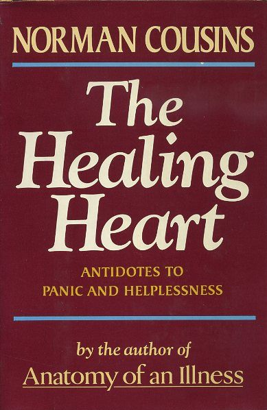 THE HEALING HEART: ANTIDOTES TO PANIC AND HELPLESSNESS. Norman Cousins.