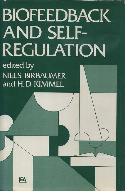 BIOFEEDBACK AND SELF-REGULATION. Niels Birbaumer, H D. Kimmel.