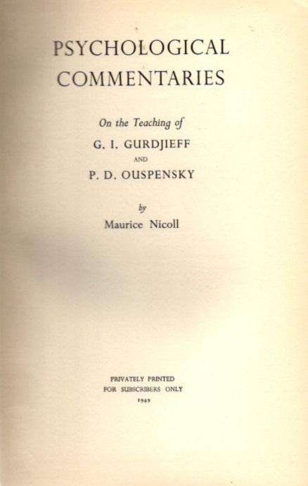 PSYCHOLOGICAL COMMENTARIES ON THE TEACHINGS OF G.I. GURDJIEFF & P.D. OUSPENSKY, VOLUME THREE. Maurice Nicoll.