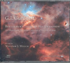 BEELZEBUB'S TALES TO HIS GRANDSON /MP3 CD. Welch, Dr. William Welch, G. I. Gurdjieff, author.