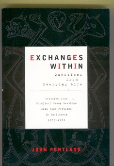 EXCHANGES WITHIN: QUESTIONS FROM EVERYDAY LIFE. John Pentland.