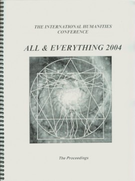 PROCEEDINGS 2004, INTERNATIONAL HUMANITIES CONFERENCE, ALL AND EVERYTHING.