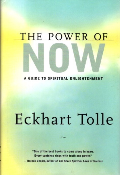 THE POWER OF NOW: A GUIDE TO SPIRITUAL ENLIGHTENMENT. Eckhart Tolle.