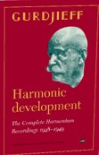 HARMONIC DEVELOPMENT: THE COMPLETE HARMONIUM RECORDINGS 1948-1949. G. I. Gurdjieff.