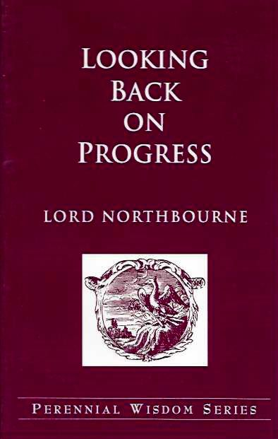LOOKING BACK ON PROGRESS. Lord Northbourne.