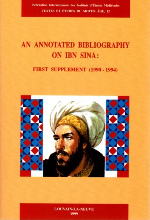 AN ANNOTATED BIBLOGRAPHY ON IBN SINA: FIRST SUPPLEMENT (1990 - 1994). Jules L. Janssens.