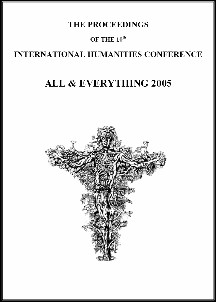 PROCEEDINGS 2005, INTERNATIONAL HUMANITIES CONFERENCE, ALL AND EVERYTHING. International Humanities Conference.