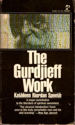 THE GURDJIEFF WORK. Kathleen Riordan Speeth.