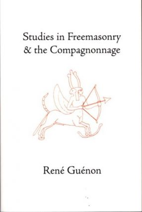 STUDIES IN FREEMASONRY & THE COMPAGNONNAGE. René Guénon.