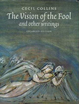 THE VISION OF THE FOOL AND OTHER WRITINGS. Cecil Collins