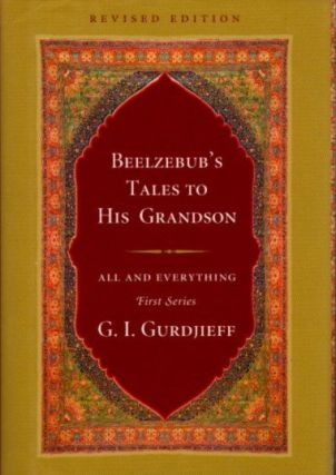 BEELZEBUB'S TALES TO HIS GRANDSON.; All and Everything, First Series. G. I. Gurdjieff.