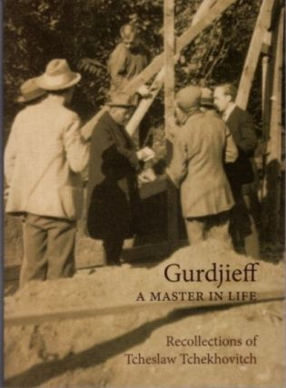 GURDJIEFF: A MASTER IN LIFE