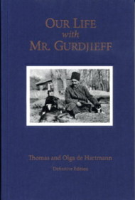 OUR LIFE WITH MR. GURDJIEFF. Thomas and Olga de Hartmann.