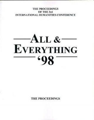 THE PROCEEDINGS OF THE 3RD INTERNATIONAL HUMANITIES CONFERENCE, ALL & EVERYTHING 1998