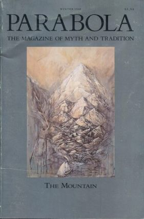 THE MOUNTAIN: PARABOLA, VOLUME XIII, NO. 4; WINTER 1988. René Daumal, Thubten Jigme Norbu,...