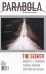THE SEEKER: PARABOLA, VOLUME 29, NO. 3; FALL 2004. Henri Tracol, Ravi Ravindra, Stephen...