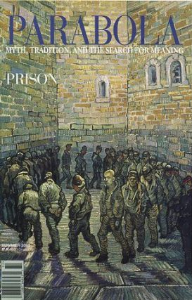 PRISON: PARABOLA, VOLUME 28, NO. 2; SUMMER 2003. Roger Lipsey, Jacques Lusseyran, Fleet Maull,...