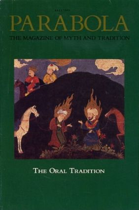 THE ORAL TRADITION: PARABOLA, VOLUME XVII, NO. 3; FALL 1992. Martha Heyneman, Martin Lings, P L....
