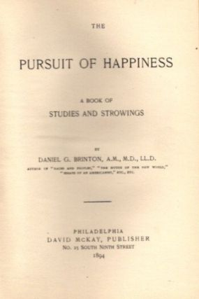 THE PURSUIT OF HAPPINESS: A BOOK OF STUDIES AND STROWINGS.