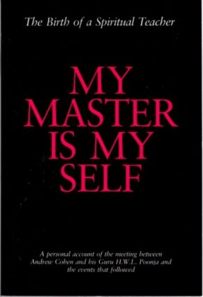 MY MASTER IS MY SELF. Andrew Cohen