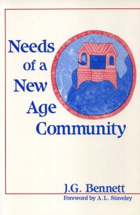 NEEDS OF A NEW AGE COMMUNITY. J. G. Bennett.