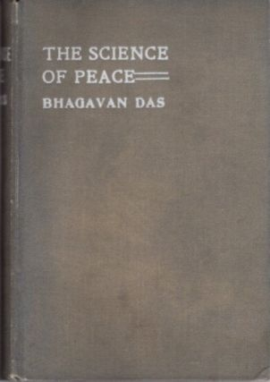 THE SCIENCE OF PEACE; An Attempt at an Axposition of the First Principles of the Science of the...