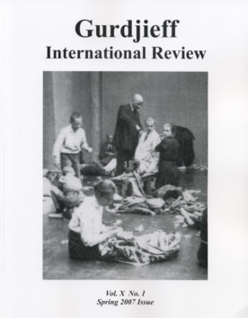 THE WORK IN LIFE: GIR VOL. X, NO. 1, APRIL, 2007.; Gurdjieff International Review. Patty de Llosa