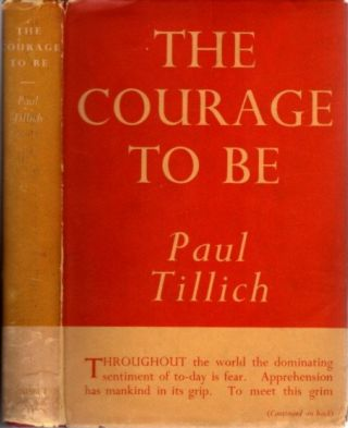 THE COURAGE TO BE.