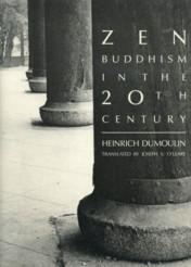 ZEN BUDDHISM IN THE 20TH CENTURY. Heinrich Dumoulin.