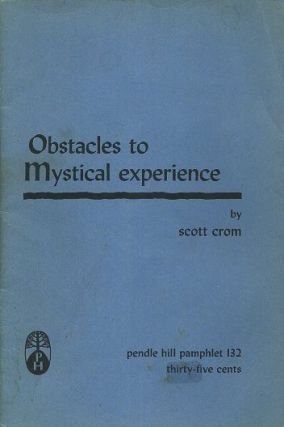 OBSTACLES TO MYSTICAL EXPERIENCE. Scott Crom.